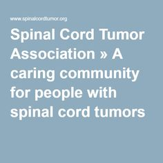 Spinal Cord Tumor Association » A caring community for people with spinal cord tumors
