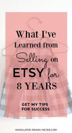 What I've Learned by Selling on Etsy for 8 Years - Get an insider's look at what it takes to succeed. #etsyshop #etsyseller #etsystar #bloggingforbeginners