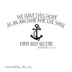We have this hope as an anchor for the soul firm and secure - vinyl wall decal