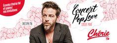 Jeu concours Concert Pop Love de Christophe Maé. Jouez et gagnez avec Chérie FM #cheriefm #christophemae #poplove #concert