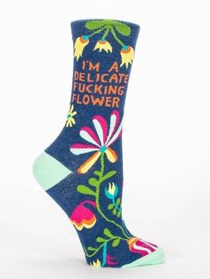 Remind the world, in your own sarcastic style, that you're not some weak floozy with I'm A Delicate Flower Socks!