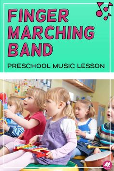 A Marching Band Fingerplay Lesson for Toddlers & PreK -