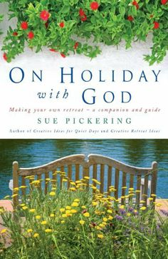 On Holiday with God: Making Your Own Retreat - a Companion and Guide by Sue Pickering, http://www.amazon.co.uk/gp/product/1848252137/ref=as_li_qf_sp_asin_il_tl?ie=UTF8&camp=1634&creative=6738&creativeASIN=1848252137&linkCode=as2&tag=spiritualityc-21