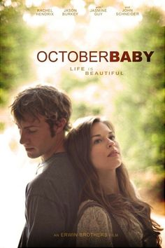 October Baby  One of the most beautiful movies I have ever watched. It's so relatable and lovely.