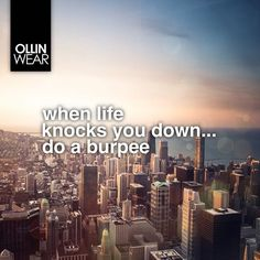 Inspiration Quote: When life knocks you down, do a burpee