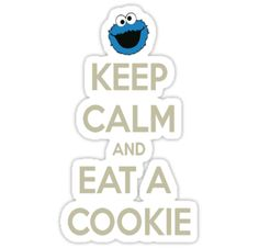 keep calm and eat a cookie funny by Kakashi1100