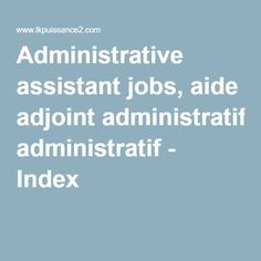 Administrative assistant jobs, aide adjoint administratif - Index 1