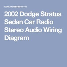 2002 Dodge Stratus Sedan Car Radio Stereo Audio Wiring Diagram | Sedan  cars, Car radio, Dodge stratusPinterest