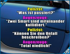 Policeman: & # What happened? Really Funny, Funny Cute, Funny Dialogues, Funny Jokes, Hilarious, German Quotes, Nerd Humor, Funny Stories, Funny Moments
