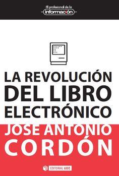 La revolución del libro electrónico, por José-Antonio Cordón-García (Universidad de Salamanca)  jcordon@usal.es