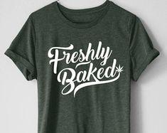 Freshly Baked Shirt | Weed Shirt | 420 Tshirt | Weed Lover Shirt | Weed Lover Gift | Funny Weed Shirt | Cannabis | Marijuana | Stoner Gift