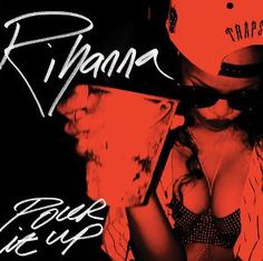 Download the Latest Rihanna Pour It Up (Explicit) Full Mp3 Song Here: http://foundingpets.com/rihanna-pour-it-up-explicit-full-mp3-song-download/