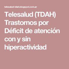 Telesalud (TDAH) Trastornos por Déficit de atención con y sin hiperactividad