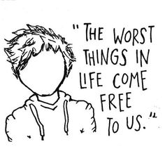 """""""The worst things in life come free to us."""" Ed Sheeran... Incredible."""