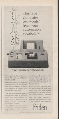 """1962 FRIDEN vintage magazine advertisement """"This tape"""" ~ This tape eliminates two words* from your automation vocabulary - *key-punching, verification - This tape is the by-product tape from the Friden Add-Punch Model ACPT. ... This is Practimation: practical automation by Friden -- for business and industry. ~"""