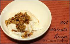 Wet Walnuts Ice Cream Topping #Recipe