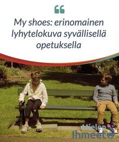 My shoes: erinomainen lyhytelokuva syvällisellä opetuksella — Mielen Ihmeet Teacher, English, Baseball Cards, Feelings, Learning, Montessori Activities, Professor, Teachers, Studying