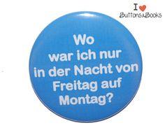 Spruchbutton-25mm-Button-Wochenende+Party++von+Buttons&Books+auf+DaWanda.com