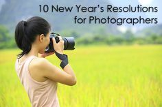 10 New Year's Resolutions for Photographers
