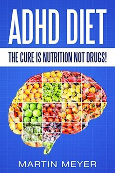 Free Kindle Book - [Parenting & Relationships][Free] ADHD Diet: The Cure Is Nutrition Not Drugs (For: Children, Adult ADD, Marriage, Adults, Hyperactive Child) - Solution without Drugs or Medication Adhd Odd, Adhd And Autism, Autism Help, Autism Parenting, Parenting Ideas, Adhd Brain, Adhd Help, Adhd Diet, Adhd Strategies