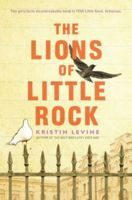 The Lions of Little Rock, by Kristin Levine (1 vote)