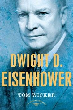 """Read """"Dwight D. Eisenhower The American Presidents Series: The President, by Tom Wicker available from Rakuten Kobo. An American icon and hero faces a nation--and a world--in transition A bona-fide American hero at the close of World War. New Books, Good Books, 32 President, Dwight Eisenhower, Toms, Franklin Delano, American Presidents, Jfk"""