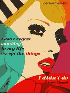 Coco Chanel quote by Liberamentedesign  Follow #liberamentedesign!