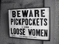 Funny Beware Pickpockets Loose Women Sign