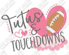 Tutus and Touchdowns Cut File in SVG, EPS, DXF, JPEG, and PNG