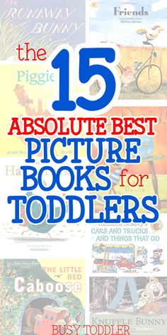 15 Best Picture Books for Toddlers: A simple list of fabulous books for toddlers and preschoolers to learn from and enjoy; great books for kids