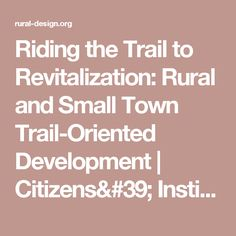 Riding the Trail to Revitalization: Rural and Small Town Trail-Oriented Development  | Citizens' Institute on Rural Design