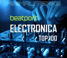 Beatport Top 100 Electronica July 2016 (31-07-2016) – Exclusive! » Minimal Freaks
