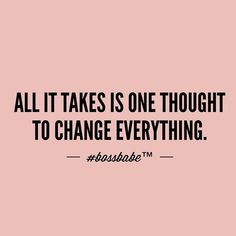 Lives change everyday just by rearranging thought patterns. What thoughts can you decide to empower you?  Join the #Bossbabe Netwerk (Click The Link In Our Profile Now! )