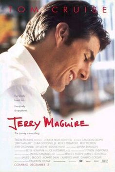 Jerry Maguire (1989)  Directed by Cameron Crowe.  With Tom Cruise, Cuba Gooding Jr., Renée Zellweger, Kelly Preston. When a sports agent has a moral epiphany and is fired for expressing it, he decides to put his new philosophy to the test as an independent with the only athlete who stays with him.