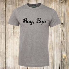 BOY BYE t-shirt tee shirt unisex cotton tees graphic lemonade.