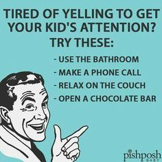My kids are like magnets when I do any of these, but they can't hear me when I'm asking them to do something lol