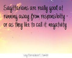 Sagittarians are really good at running away from responsibility. Or as they like to call it: negativity! Hahaha! #Sagittarius #zodiac #Horoscope