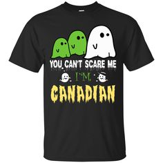 Halloween You can... Don't miss out :  http://99promocode.com/products/halloween-you-cant-scare-me-im-canadian #Mens #womens #fashion