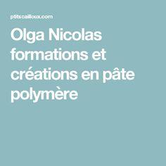 Olga Nicolas formations et créations en pâte polymère