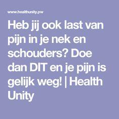 Heb jij ook last van pijn in je nek en schouders? Doe dan DIT en je pijn is gelijk weg! | Health Unity Healthy Habits, Healthy Tips, Massage Room, Anti Stress, Detox, Life Hacks, Remedies, Skin Care, Exercise