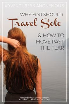 Solo Travel: Why Do It & Getting Past the Fear Solo Travel Tips, Travel Advice, Travel Quotes, Travel Hacks, Budget Travel, Travel Ideas, Africa Destinations, Amazing Destinations, Travel Destinations