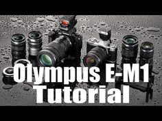 E-M1 Video Overview Training Tutorial - YouTube