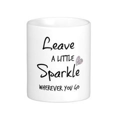 Leave a Little Sparkle Wherever You Go Quote iphon Coffee Mug #motivational #mugs
