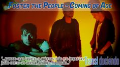 Traducción: Foster the people - Coming of age   #Fosterthepeople http://transl-duciendo.blogspot.com/2014/02/foster-people-coming-of-age-mayor-de.html