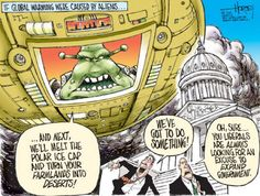 If global warming were caused by aliens...    David Horsey. http://www.seattlepi.com/davidhorsey/slideshow/David-Horsey-cartoons-February-2009-14784.php#photo-979532