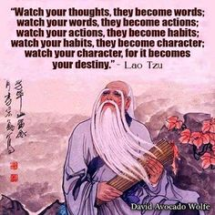 Watch your thoughts, they become your words.