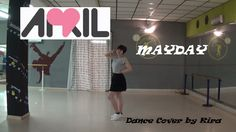 APRIL (에이프릴) - MAYDAY (메이데이) [Dance Cover by Kira] 1theK Dance Cover Con...