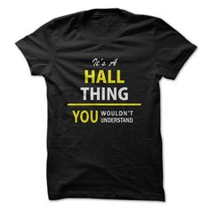 Its a HALL   thing, you w... #Personalized #Tshirt #nameTshirt