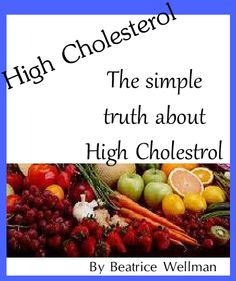 High Cholesterol There is a Cure - the simple truth is not what most people want to hear. Quick post with some frank information and a commentary on how cholesterol affects one's life.