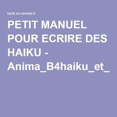 PETIT MANUEL POUR ECRIRE DES HAIKU - French Poems, Teaching French, Poem Quotes, Arts, Passion, Learning, Diy, Spiritual Meditation, Personal Development